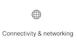 Connectivity & networking